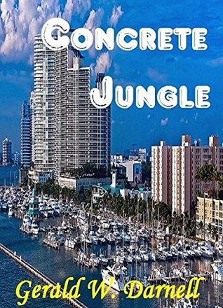 Concrete Jungle: A Jack Sloan Mystery (Jack Sloan Mystery Series Book 1) Gerald Darnell