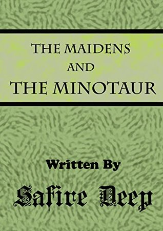 The Maidens and the Minotaur Safire Deep