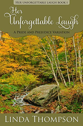 Her Unforgettable Laugh: A Pride and Prejudice Variation  by  Linda   Thompson