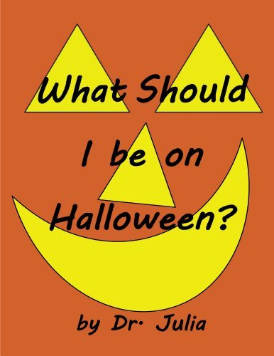 What Should I be on Halloween?  by  Julia Apicella M.Ed.