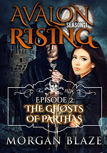 Avalon Rising: The Ghosts of Parthas  by  Morgan Blaze