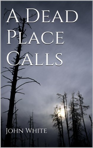 A Dead Place Calls  by  John        White