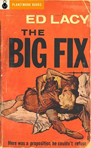 The Big Fix (PlanetMonk Pulps Book 17)  by  Ed Lacy