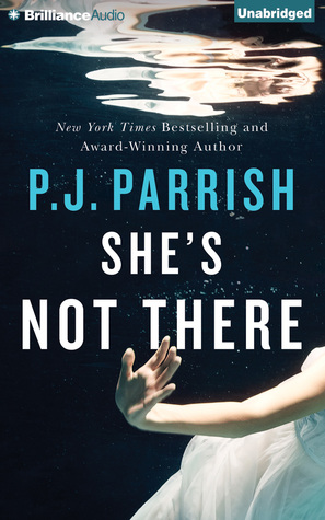 Shes Not There  by  P. J. Parrish