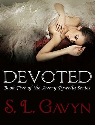 Devoted (Avery Tywella #5)  by  S.L. Gavyn
