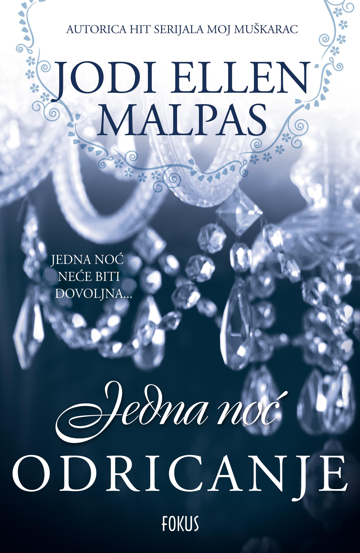 JEDNA NOĆ - ODRICANJE (One Night, #2)  by  Jodi Ellen Malpas