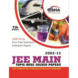 JEE MAIN Topic-wise Solved Papers (2002-15) Disha Experts