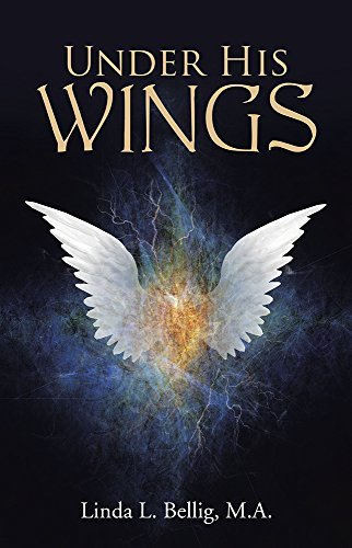 Under His Wings Linda L. Bellig M.A.