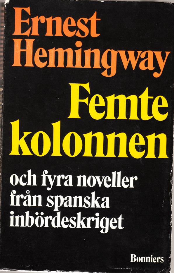 Femte kolonnen och 4 noveller från spanska inördeskriget  by  Ernest Hemingway