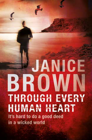 Through Every Human Heart Janice Brown