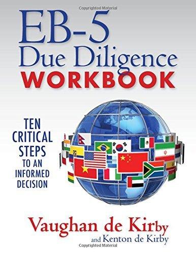 EB-5 Due Diligence Workbook: Ten Critical Steps to an Informed Decision Vaughan de Kirby