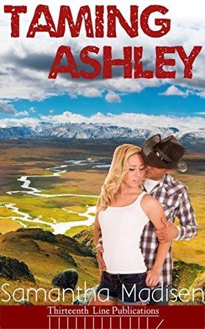 Taming Ashley Samantha Madisen
