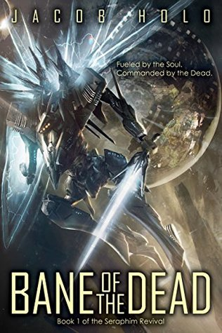 Bane of the Dead (Seraphim Revival Book 1)  by  Jacob Holo