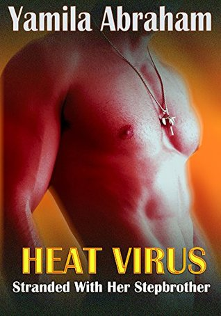 Heat Virus: Stranded With Her Stepbrother  by  Yamila Abraham