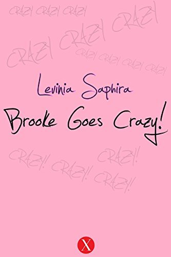 Brooke Goes Crazy!  by  Levinia Saphira