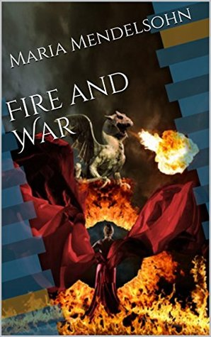 Fire and War (Magical Adventures in Erotic Romance Book 7)  by  Maria Mendelsohn