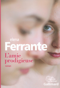 Lamie prodigieuse (Neapolitan Novels, #1)  by  Elena Ferrante