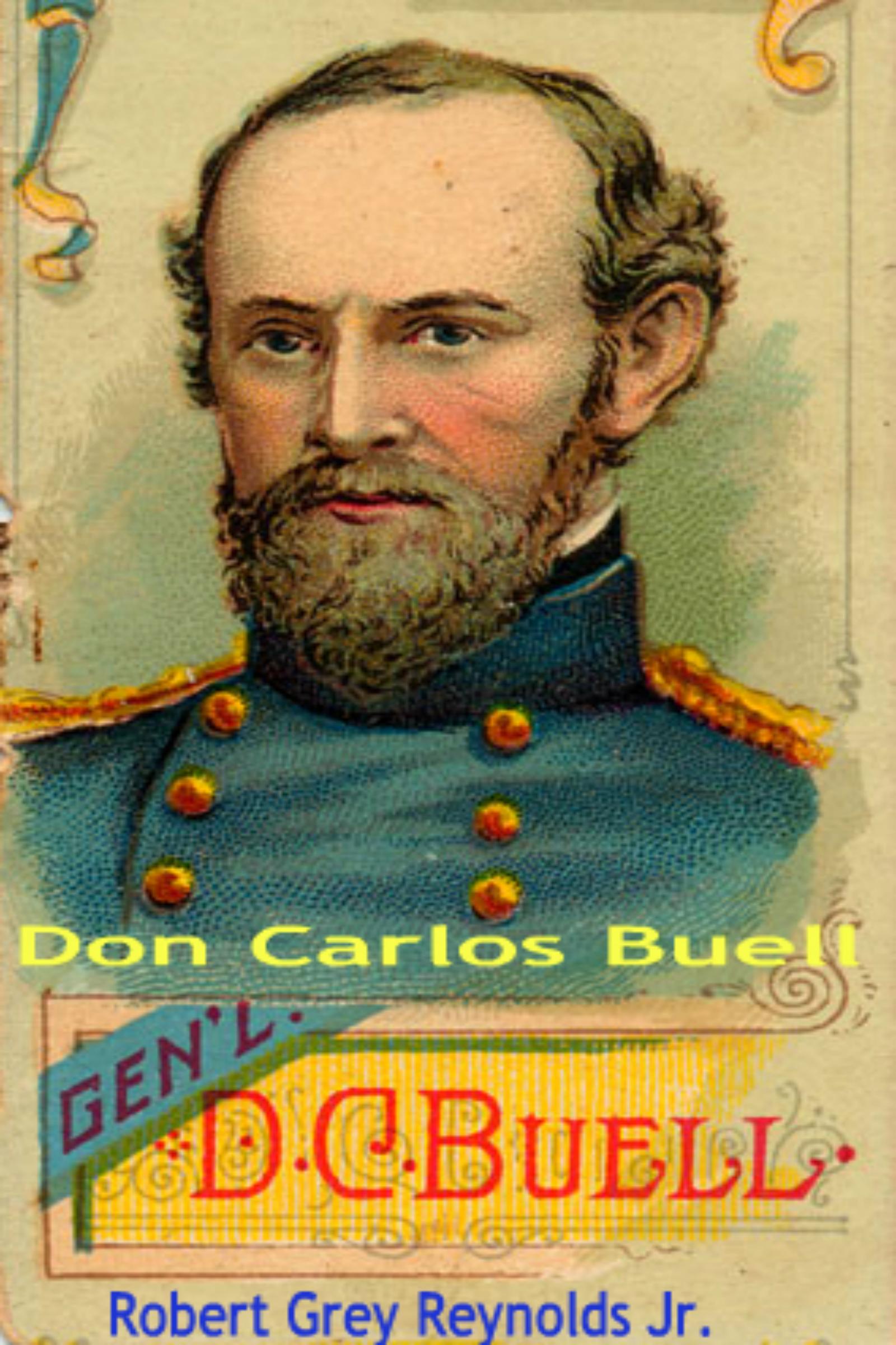 Don Carlos Buell  by  Robert Grey Reynolds Jr.