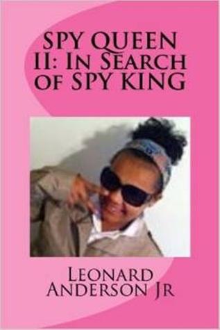 Spy Queen II: In Search Of Spy King  by  Leonard Anderson Jr.