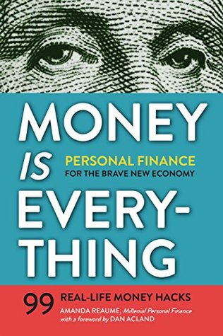 Money Is Everything: Personal Finance for The Brave New Economy Tycho Press