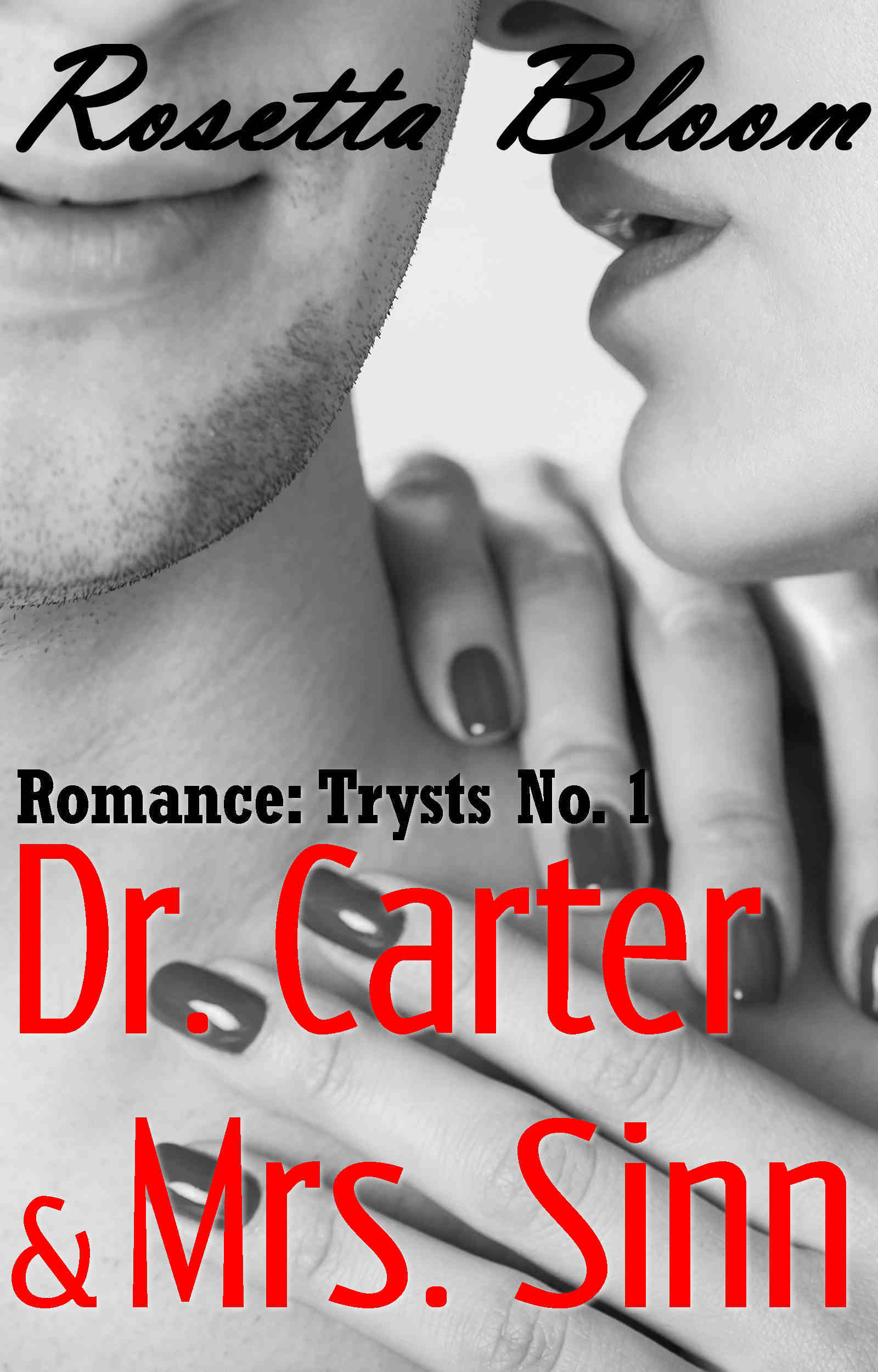 Romance: Trysts No. 1 Dr. Carter and Mrs. Sinn  by  Rosetta Bloom