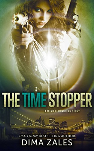 The Time Stopper (Mind Dimensions 0.5) Dima Zales
