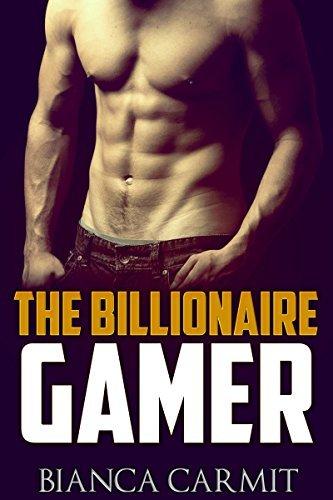 Billionaire: The Billionaire Gamer (Billionaire Romance)  by  Bianca Carmit