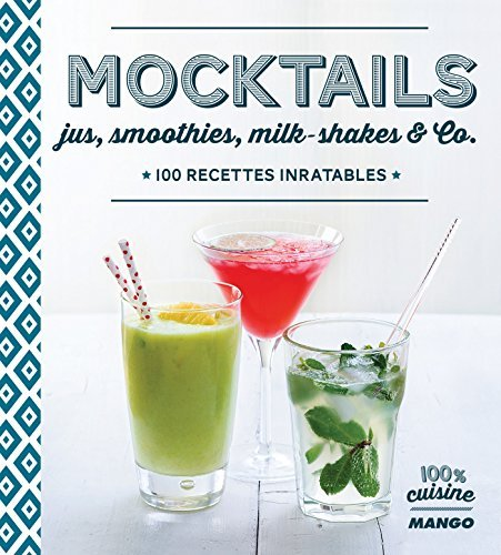 Mocktails, jus, smoothies, milk-shakes (100 % cuisine)  by  Collectif