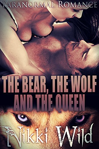 The Bear, the Wolf and the Queen Nikki Wild