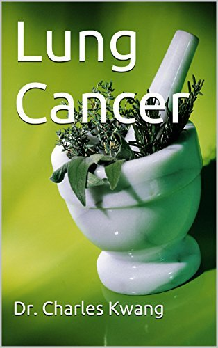 Lung Cancer (Cancer cures in detail Book 7) Charles Kwang