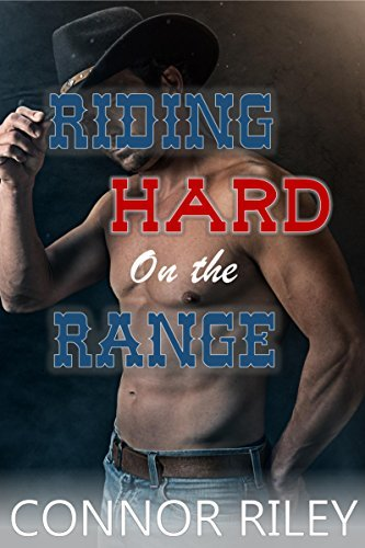 Riding Hard on the Range  by  Connor Riley