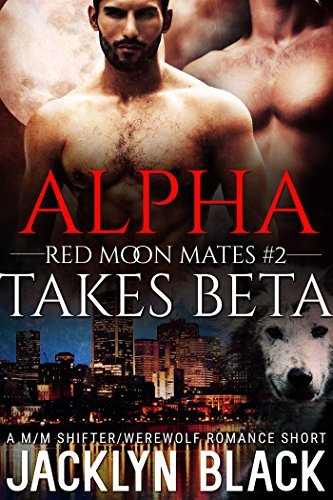 Alpha Takes Beta  by  Jacklyn Black