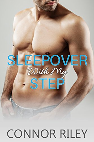 Sleepover With My Step  by  Connor Riley