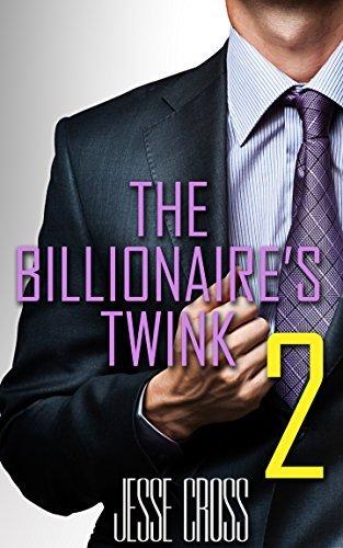 The Billionaires Twink 2  by  Jesse Cross