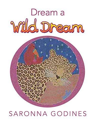 Dream A Wild Dream Saronna Godines