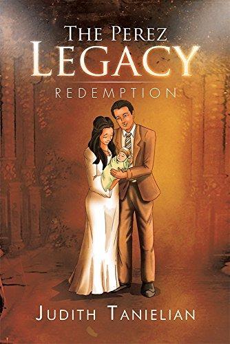 The Perez Legacy: Redemption Judith Tanielian