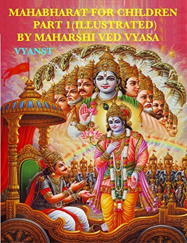 Mahabharat For Children - Part 1 (Illustrated): Tales from India  by  Maharshi Ved Vyasa