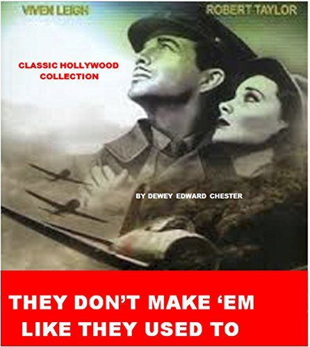 THEY DONT MAKE EM LIKE THEY USED TO: Classic Hollywood Collection  by  Dewey Edward Chester