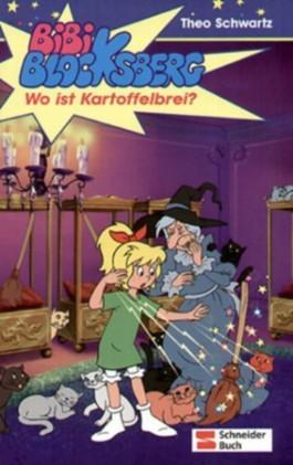 Bibi Blocksberg - Wo ist Kartoffelbrei?  by  Theo Schwartz