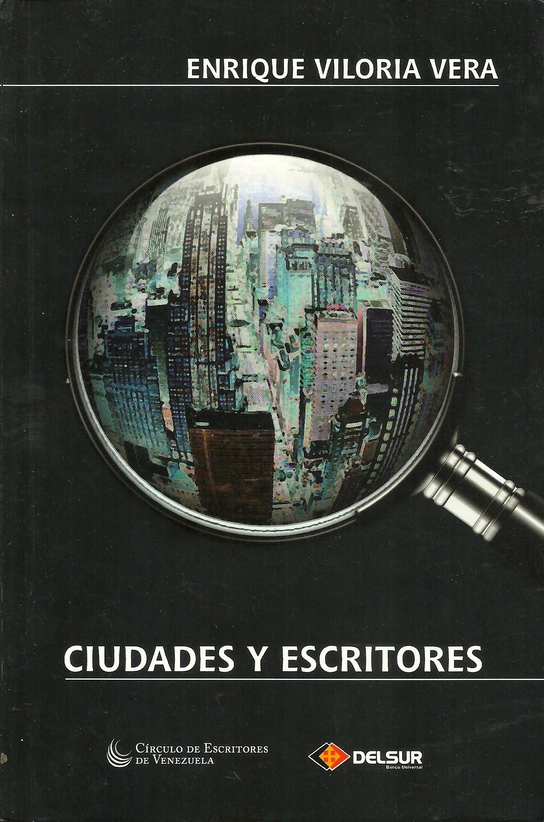 Ciudades y Escritores Enrique Viloria Vera