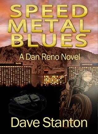 Speed Metal Blues (Dan Reno, #3)  by  Dave Stanton