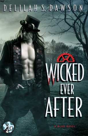 Wicked Ever After (Blud, #4)  by  Delilah S. Dawson