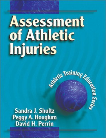 Assessment of Athletic Injuries  by  Sandra J. Shultz