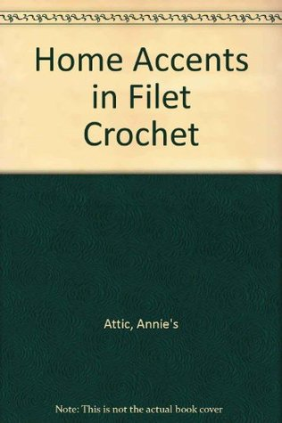 Home Accents in Filet Crochet  by  Annies Attic
