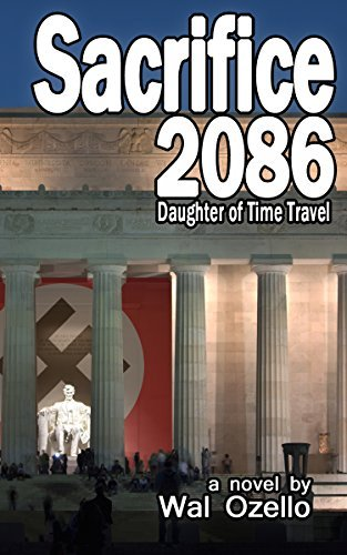Sacrifice 2086 (Daughter of Time Travel Book 3) Wal Ozello