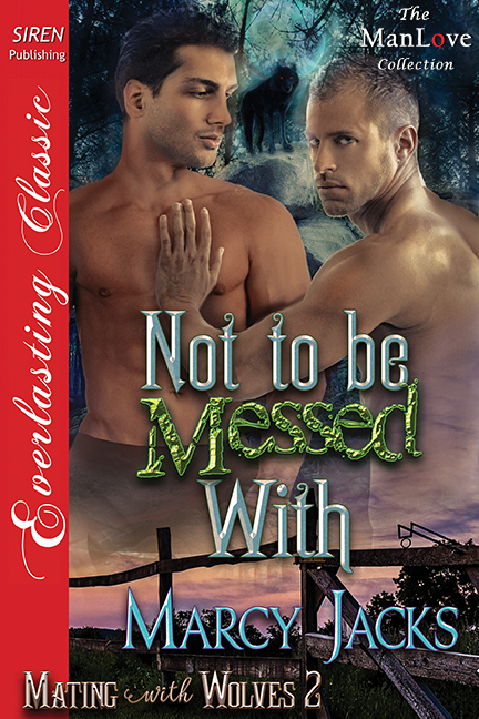 Not to Be Messed With (Mating with Wolves, #2) Marcy Jacks
