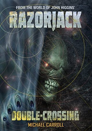 Razorjack: Double-Crossing Michael Carroll