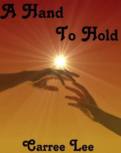 A Hand To Hold  by  Carree Lee Bell