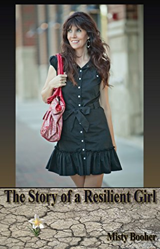 The Story of a Resilient Girl Misty Booher
