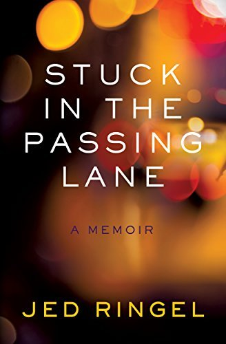 Stuck in the Passing Lane  by  Jed Ringel